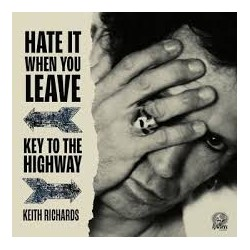 Keith Richards-Hate It When You Leave/Key To The Highway