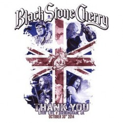 Black Stone Cherry-Thank You Livin' Live At Birmingham, Uk October 30th 2014