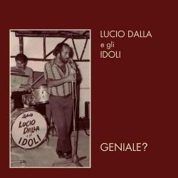 Lucio Dalla E Gli Idoli-Geniale?