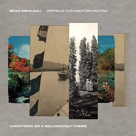 Brad Mehldau & Orpheus Chamber Orchestra-Variations On A Melancholy Theme