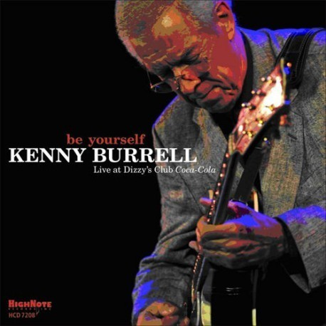 Kenny Burell-Be Yourself (Live At Dizzy's Club Coca-Cola)