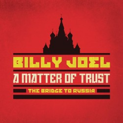 Billy Joel-A Matter Of Trust. The Bridge To Russia