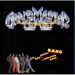 Grandmaster Flash-Da Bop Boom Bang