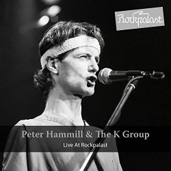 Peter Hammill & The K Group-Live At Rockpalast (Hamburg 1981)